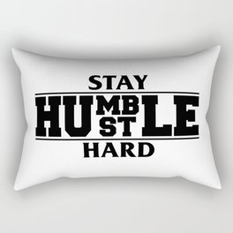 Stay Humble, Hustle Hard Rectangular Pillow