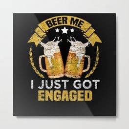 Engagement Beer Metal Print