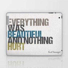 Everything was beautiful and nothing hurt – Kurt Vonnegut quote Slaughterhouse Five Laptop & iPad Skin