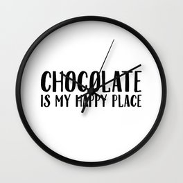 Chocolate Is My Happy Place Wall Clock