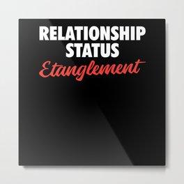Relationship Status Entanglement Metal Print