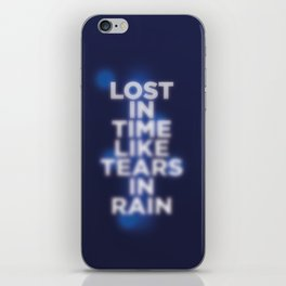 Lost in time like tears in rain iPhone Skin