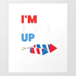 Fireworks Director Men Kids Party Gift Fired Up 4th Of July Art Print
