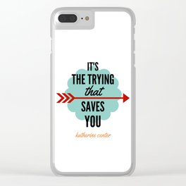 It's the TRYING Clear iPhone Case