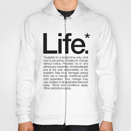 Life.* Available for a limited time only. (White) Hoody