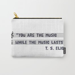 you are the music Carry-All Pouch