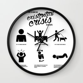 How to Have an Existential Crisis (In 6 Steps) Wall Clock