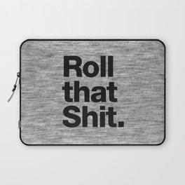 Roll that Shit - light version Laptop Sleeve