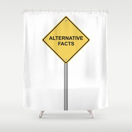 Warning Sign Alternative Facts Shower Curtain