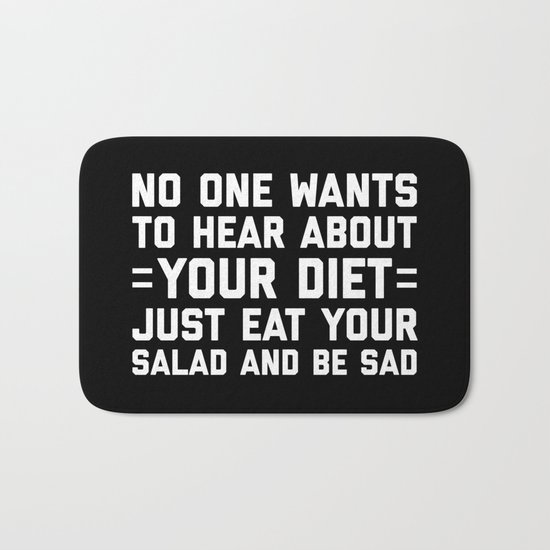 Your Diet Funny Quote Bath Mat