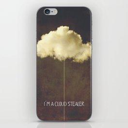 Im a cloud stealer iPhone Skin