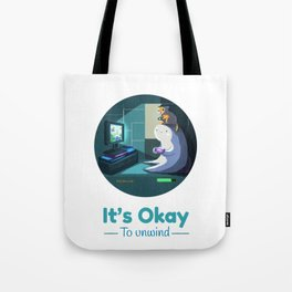 It's Okay to Unwind Tote Bag