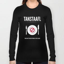 TANSTAFFL Long Sleeve T-shirt