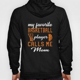 My Favorite Basketball Player Calls Me Mom Hoody