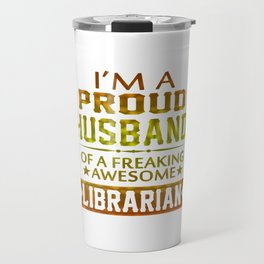 I'M A PROUD LIBRARIAN'S HUSBAND Travel Mug