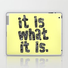 What It Is Laptop & iPad Skin