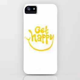 Get Happy! iPhone Case