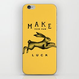 MAKE YOUR OWN LUCK iPhone Skin