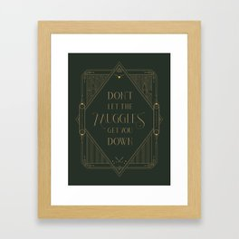 Don't Let The Muggles Get You Down Framed Art Print