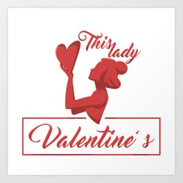 This Lady Loves Valentine's Day Art Print