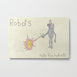 Robots hate fire hydrants Metal Print