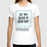 rock and roll T-shirts featuring Believe in Rock & Roll by Josh LaFayette