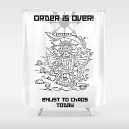 Enlist to Chaos Shower Curtain
