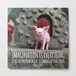 """""""Imagination is Everything"""" from the Spiritual Pig series Metal Print"""