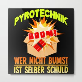 Funny Pyro Bums Saying Pyromaniac Metal Print