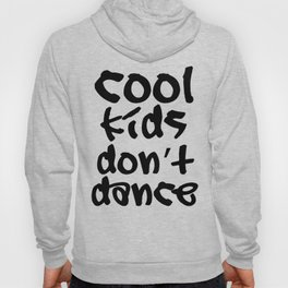 Cool kids don't dance Hoody
