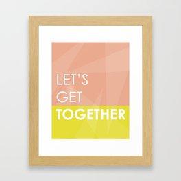 Let's Get Together Framed Art Print