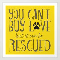 Can't Buy Love - Rescue it! Art Print