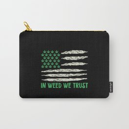 In Weed We Trust   Ganja Cannabis 420 Gifts Carry-All Pouch