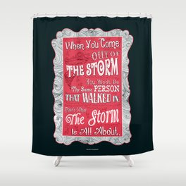 Lab No.4 - When You Come Out Of The Storm You Won't Be Inspirational Quotes poster Shower Curtain