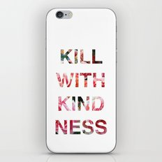 Kill With Kindness - Pink, White, Red Rose - Inspirational, Funny  iPhone & iPod Skin