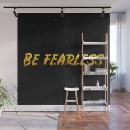 Be Fearless - GOLD Wall Mural