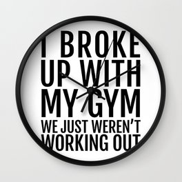 I broke up with my Gym Wall Clock