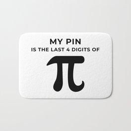 My pin is the last 4 digits of Pi Bath Mat