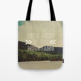 Let's Meet In The Mountains  Tote Bag