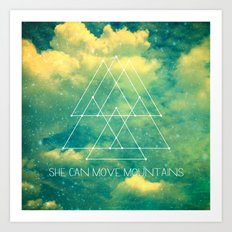 She Can Move Mountains Art Print