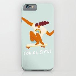 You go, girl! iPhone Case