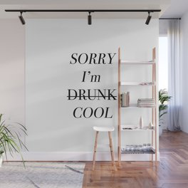 Sorry I'm Drunk Cool Wall Mural