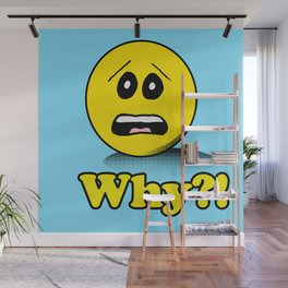 Why Smiley face Wall Mural