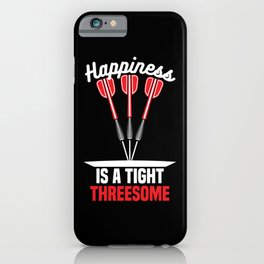 Happiness is a Tight Threesome | Darts iPhone Case