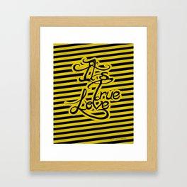 Its True Love Framed Art Print