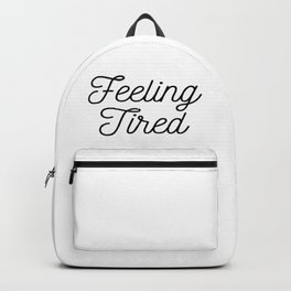 Feeling Tired, Gym Tshirt, Workout Clothes, Womens, Mens, Gym Buddy Gift, Backpack
