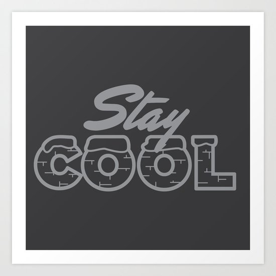 Stay Cool Gray Art Print