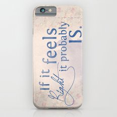 If it feels right, it probably is iPhone 6s Slim Case