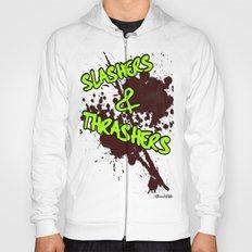 Slashers & Thrashers Hoody