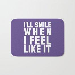 I'LL SMILE WHEN I FEEL LIKE IT (Ultra Violet) Bath Mat